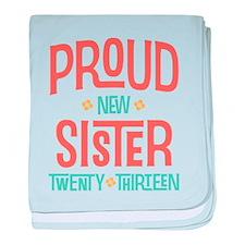 Proud New Sister 2013 baby blanket