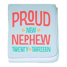 Proud New Nephew 2013 baby blanket