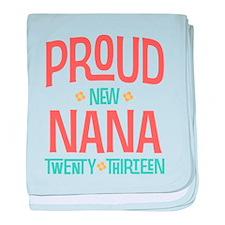 Proud New Nana 2013 baby blanket