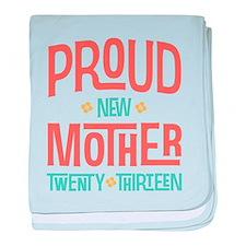 Proud New Mother 2013 baby blanket