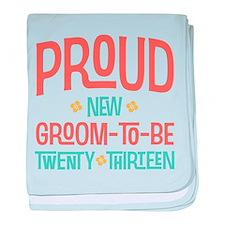 Proud New Groom To Be 2013 baby blanket