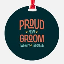 Proud New Groom 2013 Ornament