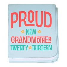 Proud New Grandmother 2013 baby blanket
