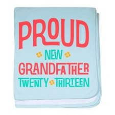 Proud New Grandfather 2013 baby blanket