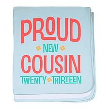Proud New Cousin 2013 baby blanket