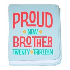 Proud New Brother 2013 baby blanket