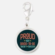 Proud New Bride To Be 2013 Silver Round Charm