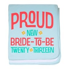 Proud New Bride To Be 2013 baby blanket