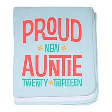 Proud New Auntie 2013 baby blanket