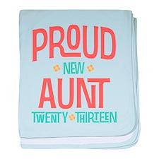 Proud New Aunt 2013 baby blanket