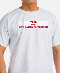VOTE FOR KAY BAILEY HUTCHISON Ash Grey T-Shirt