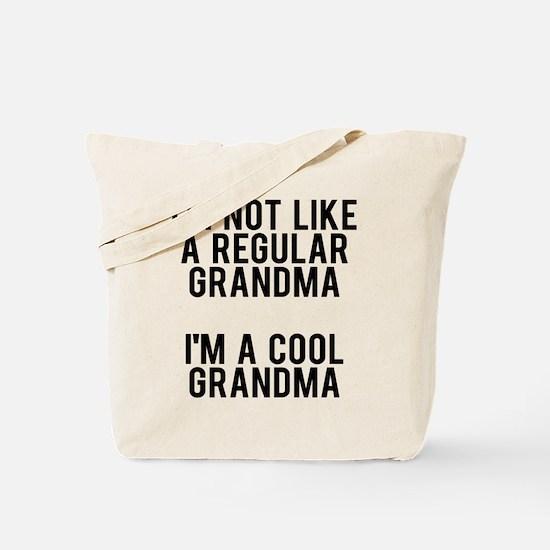 I'm not like a regular grandma, I'm a coo Tote Bag