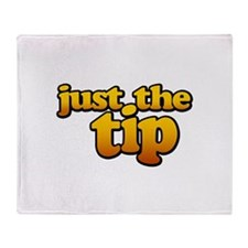 JUST THE TIP Throw Blanket