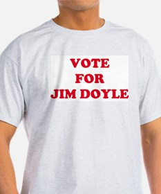 VOTE FOR JIM DOYLE  Ash Grey T-Shirt