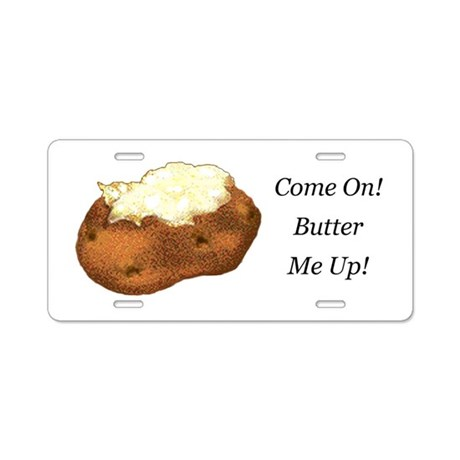 Butter Me Up Aluminum License Plate