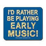 Early Music Mousepad