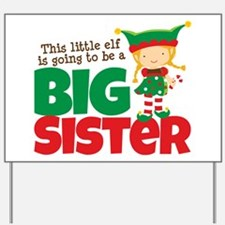 Elf going to be a Big Sister Yard Sign