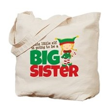 Elf going to be a Big Sister Tote Bag
