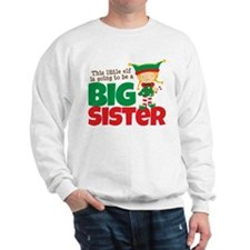 Elf going to be a Big Sister Sweatshirt