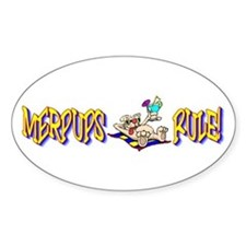 MERPUPS RULE! Oval Decal