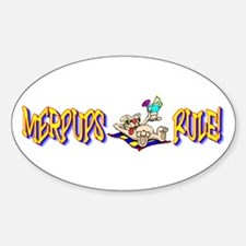 MERPUPS RULE! Oval Decal