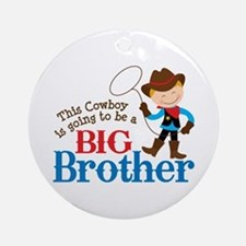 Cowboy Big Brother To Be Ornament (Round)
