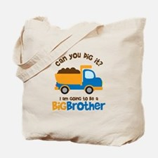 Dump truck Big Brother To Be Tote Bag