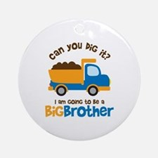 Dump truck Big Brother To Be Ornament (Round)