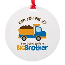 Dump truck Big Brother To Be Round Ornament