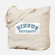 Dingus University Tote Bag