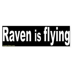 Raven is Flying Bumper Bumper Sticker