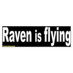 Raven is Flying Bumper Sticker
