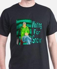 Waiting for Snow T-Shirt