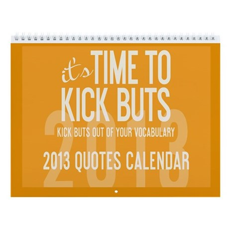 2013 TimeToKickBuTs Wall Calendar