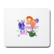 be happy in 2012 Mousepad