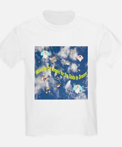 Music by the Angels for the Gods to Dream T-Shirt