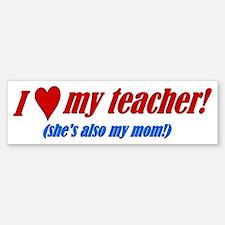 Heart Teacher/Mom Bumper Bumper Bumper Sticker