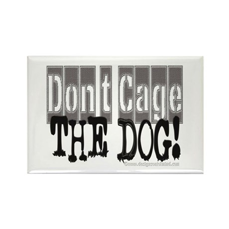 Don't Cage The Dog Rectangle Magnet (10 pack)