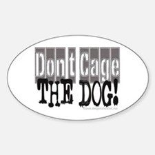 Don't Cage The Dog Oval Decal