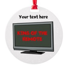 Personalized King of the Remote Items Ornament