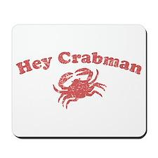 Hey Crabman Mousepad