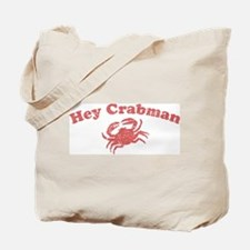 Hey Crabman Tote Bag