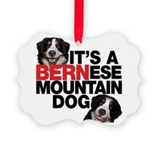 It's A Bernese Mountain Dog Ornament