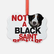 Not a black saint Ornament