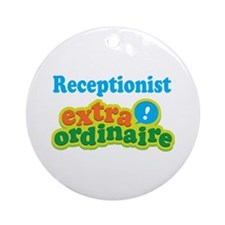 Receptionist Extraordinaire Ornament (Round)
