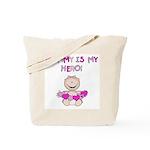 Mommy is My Hero (Girl) Tote Bag