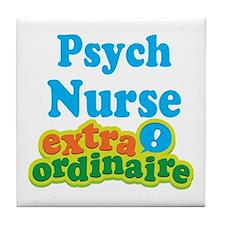 Psych Nurse Extraordinaire Tile Coaster