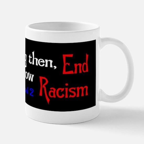 End Racism Mug