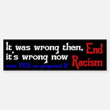 End Racism Bumper Bumper Bumper Sticker