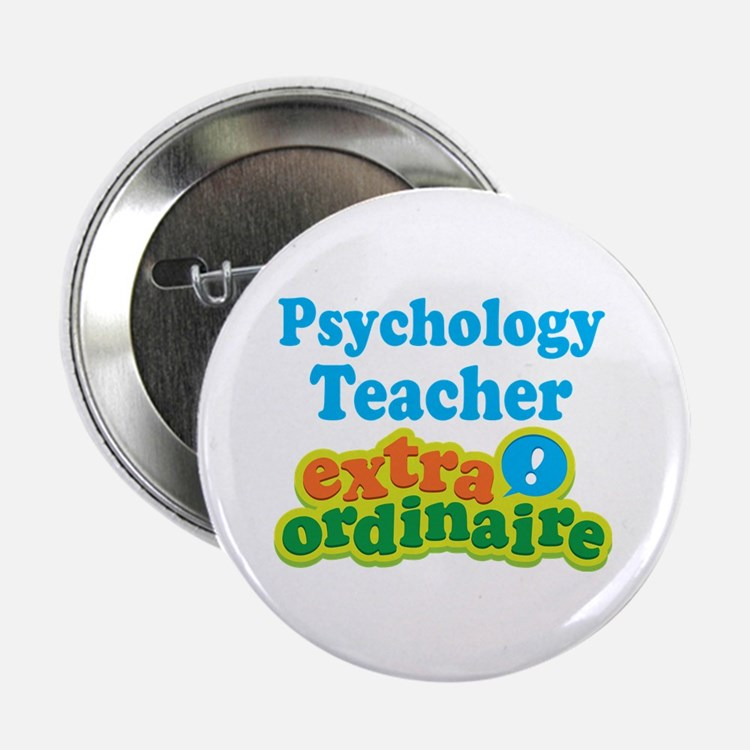 "Psychology Teacher Extraordinaire 2.25"" Button"